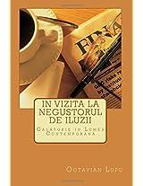 In Vizita La Negustorul De Iluzii: Calatorie in Lumea Contemporana: Volume 1 (Universul Timpului Intermediar)