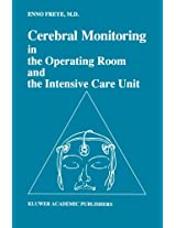 Cerebral Monitoring in the Operating Room and the Intensive Care Unit (Developments in Critical Care Medicine and Anaesthesiology)