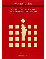 La iniciativa legislativa en el derecho autonomico/ The legislative initiative in the regional law