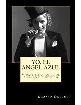 Yo, el Angel Azul: Vida y canciones de Marlene Dietrich (Biodramas de famosos nº 12) (Spanish Edition)