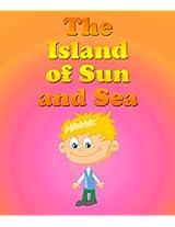 The Island Of The Sun and Sea
