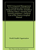 Who Integrated Management for Emergency and Essential Surgical Care (Imeesc) Tool Kit CD-Rom