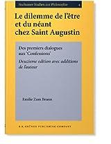 Le Dilemme De L'aetre Et Du Naeant Chez Saint Augustin: Des Premiers Dialogues aux 'Confessions'. Deuxieme Edition avec Additions De L'auteur (Bochumer Studien zur Philosophie)
