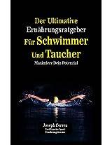 Der Ultimative Ernährungsratgeber Für Schwimmer Und Taucher: Maximiere Dein Potenzial (German Edition)