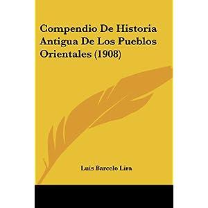 Compendio De Historia Antigua De Los Pueblos Orientales (1908) (Spanish Edition)