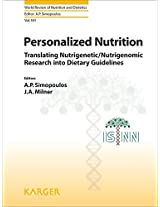 Personalized Nutrition: Translating Nutrigenetic/Nutrigenomic Research into Dietary Guidelines (World Review of Nutrition and Dietetics)