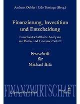 Finanzierung, Investition Und Entscheidung: Einzelwirtschaftliche Analysen Zur Bank- Und Finanzwirtschaft - Festschrift Fur Michael Bitz