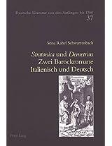 Stratonica Und Demetrius: Zwei Barockromane Italienisch Und Deutsch (Deutsche Literatur Von Den Anfangen Bis 1700. Bd. 37)