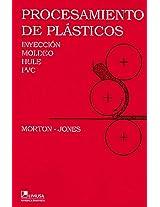 Procesamiento de plasticos/ Polymer Processing: Inyeccion, moldero, hule y pvc