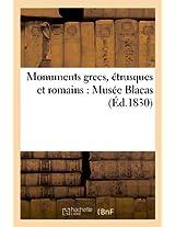 Monumens Grecs, Etrusques Et Romains: Musee Blacas (Arts)