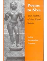 Poems to Siva: The Hymns of the Tamil Saints