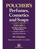 Poucher's Perfumes, Cosmetics and Soaps _ Volume 1: The Raw Materials of Perfumery