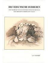 Hilversumsche Oudheden: Eene Bijdrage Tot De Ontwikkelingsgeschiedenis Der Vroegste Europesche Volken