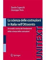 La scienza delle costruzioni in Italia nell'Ottocento: Un'analisi storica dei fondamenti della scienza delle costruzioni (UNITEXT)