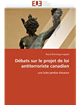 Debats Sur Le Projet de Loi Antiterroriste Canadien (Omn.Univ.Europ.)