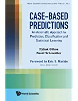 Case-Based Predictions: An Axiomatic Approach To Prediction, Classification And Statistical Learning: Volume 3