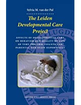 The Leiden Developmental Care Project: Effects of Developmental Care on Behavior and Quality of Life of Very Preterm Infants and Parent and Staff Experiences (LUP Dissertaties)