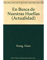 En Busca De Nuestras Huellas / Tracing the Way: La Dimension Espiritual De Las Religiones Del Mundo / Spiritual Dimensions of the World Religions (Actualidad)