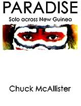 Paradise: Solo across New Guinea