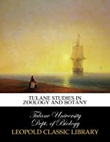 Tulane studies in zoology and botany