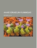 Ahab Israelin kuningas (Finnish Edition)