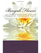 Bengali Flower: 50 Selected Poems from India and Bangladesh, Rabindranath Tagore