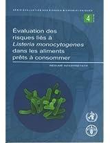 Evaluation Des Risques Lies a Listeria Monocytogenes Dans Les Aliments Prets a Conommer: Fre: 4