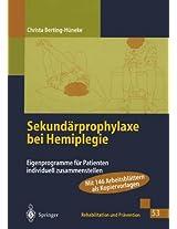 Sekundärprophylaxe bei Hemiplegie: Eigenprogramme für Patienten individuell zusammenstellen (Rehabilitation und Prävention)