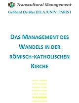 Das Management des Wandels in der römisch-katholischen Kirche (German Edition)
