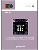 La ri-mediazione digitale nell'esperienza museale scientifica (iGnosis. Risorse digitali per l'e-Learn)