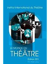 Le Monde Du Theatre Edition 2011: Compte Rendu Des Saisons Theatrales 2007-2008 Et 2008-2009 Dans Le Monde