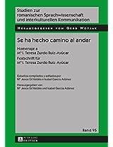Se Ha Hecho Camino Al Andar: Homenaje a Mª I. Teresa Zurdo Ruiz-ayúcar. Festschrift Fuer Mª I. Teresa Zurdo Ruiz-ayúcar (Studien Zur Romanischen Sprachwissenschaft Und Interkulturellen Kommunikation)