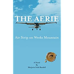 The Aerie: Air Strip on Weeks Mountain