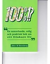 100% En annorlunda rolig och praktisk bok om ett friskare liv