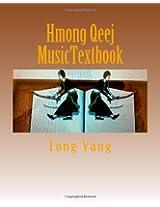 Hmong Qeej Musictextbook: Volume 1