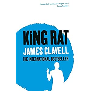 King Rat: The Fourth Novel of the Asian Saga