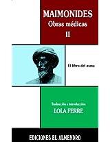 Maimonides. Obras Medicas II/ Maimonides, Medical Works II: El Libro Del Asma