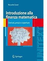 Introduzione alla finanza matematica: Derivati, prezzi e coperture (Unitext: La Matematica Per il 3+2)