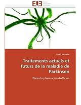 Traitements Actuels Et Futurs de La Maladie de Parkinson (Omn.Univ.Europ.)