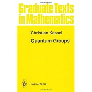 【クリックでお店のこの商品のページへ】Quantum Groups (Graduate Texts in Mathematics)