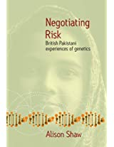 Negotiating Risk: British Pakistani Experiences of Genetics