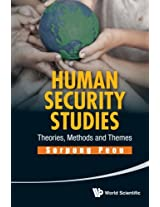 Human Security Studies: Theories, Methods And Themes