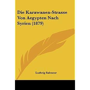 Die Karawanen-Strasse Von Aegypten Nach Syrien (1879) (French Edition)