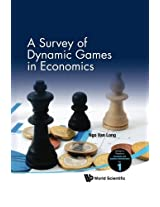 A Survey of Dynamic Games in Economics (Surveys on Theories in Economics and Business Administration)