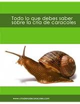 Todo lo que debes saber sobre la cría de caracoles (Spanish Edition)