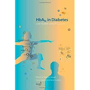【クリックでお店のこの商品のページへ】HbA1c in Diabetes: Case studies using IFCC units: Stephen Gough, Susan Manley, Irene Stratton: 洋書