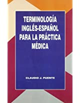 Terminologia Ingles-Espanol Para La Practica Medica