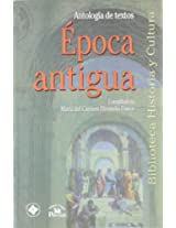 Epoca antigua/ Ancient Time: Antologia de textos/ Anthology of Texts: 1 (Biblioteca Historia Y Cultura/ History and Culture Library)
