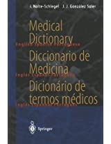 Medical Dictionary / Diccionario de Medicina / Dicionário de termos médicos: english  -  spanish  -  portuguese / español  -  inglés  -  portugués / português  -  inglês  -  espanhol (Springer-Wörterbuch)
