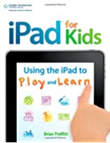 IPad for Kids: Using the IPad to Play and Learn